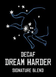 Decaf Dream Harder