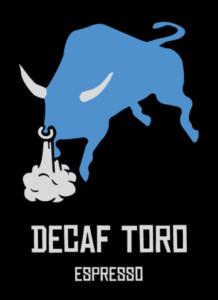 Decaf Toro